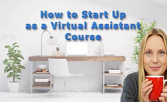 How to Start Up as a Virtual Assistant Course