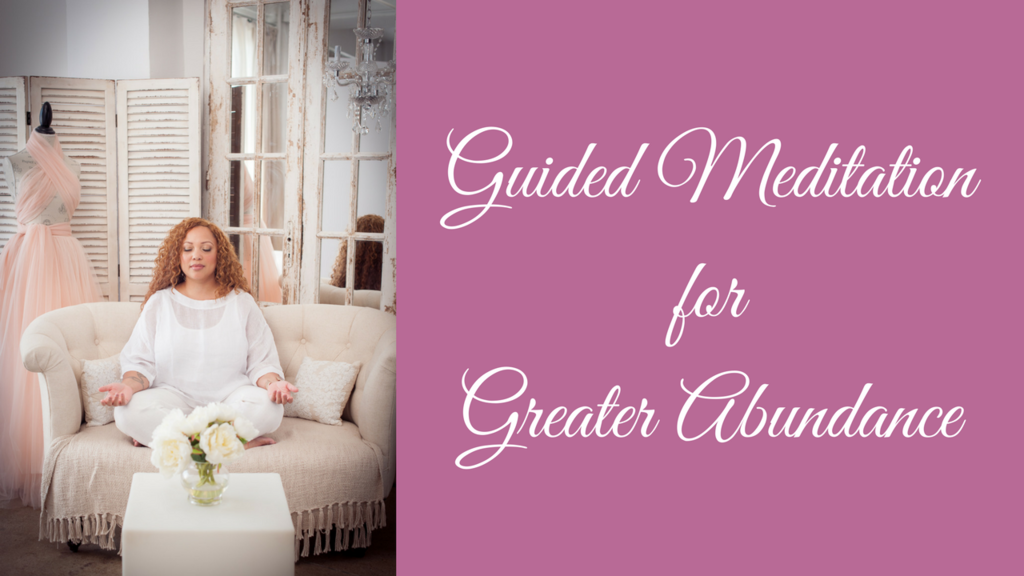 Guided Meditation for Greater Abundance (10 minutes)